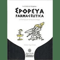 Epopeya farmaceutica. La farmacia en el mundo antiguo (Biblioteca de las ciencias; 86)
