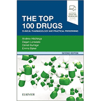 The Top 100 Drugs: Clinical Pharmacology and Practical Prescribing, 2e